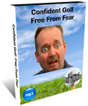 Confident Golf Free From Fear