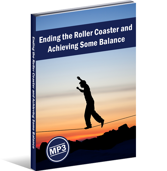Ending the Roller Coaster and Achieving Some Balance