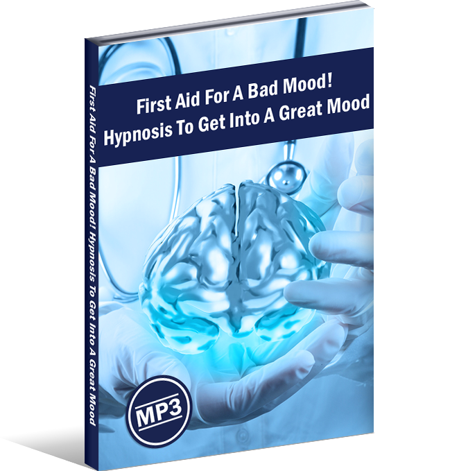 First Aid For A Bad Mood! Hypnosis To Get Into A Great