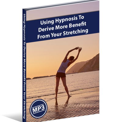 Using Hypnosis To Derive More Benefit From Your Stretching