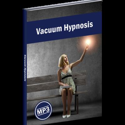 Vacuum Hypnosis